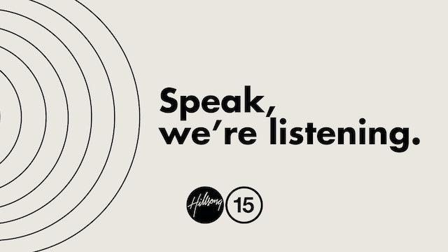 Hillsong Conference 2015 - Speak. We're Listening