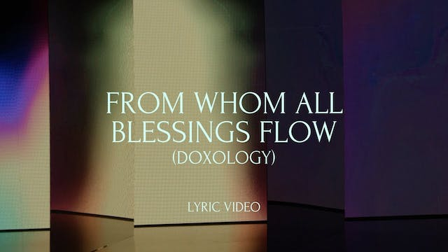 From Whom All Blessings Flow (Doxolog...