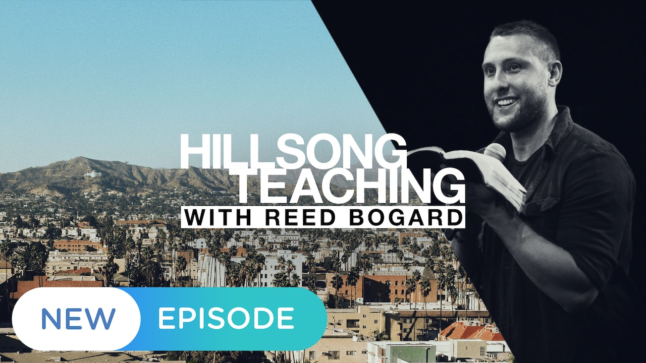 Hillsong Teaching with Reed Bogard