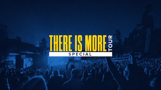 There is More Tour Special
