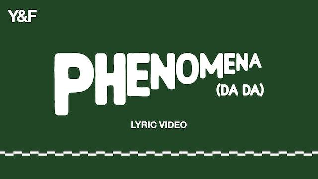 Phenomena (DA DA) [Lyric Video]