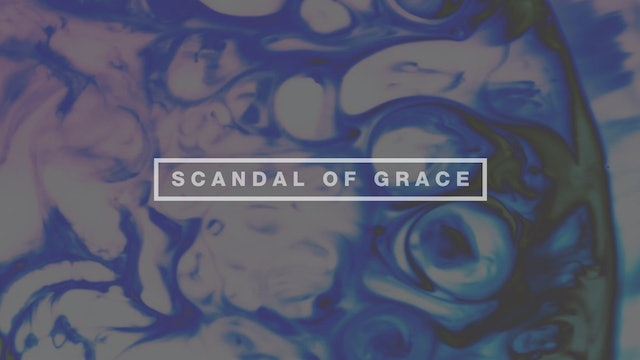 Scandal of Grace (Lyric Video)