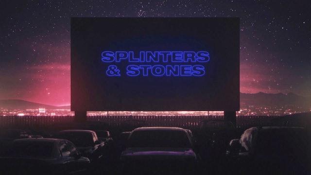 Splinters and Stones (Lyric Video)