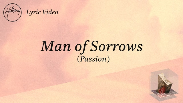 Man of Sorrows (Passion) [Lyric Video]