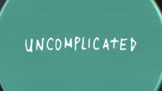 Uncomplicated (Lyric Video)
