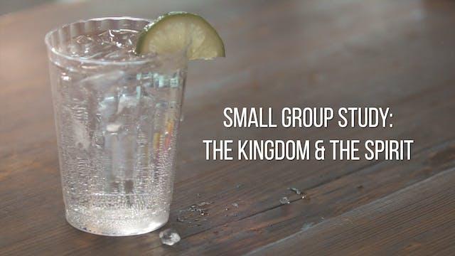 Small Group Study Week 12 - The Kingd...