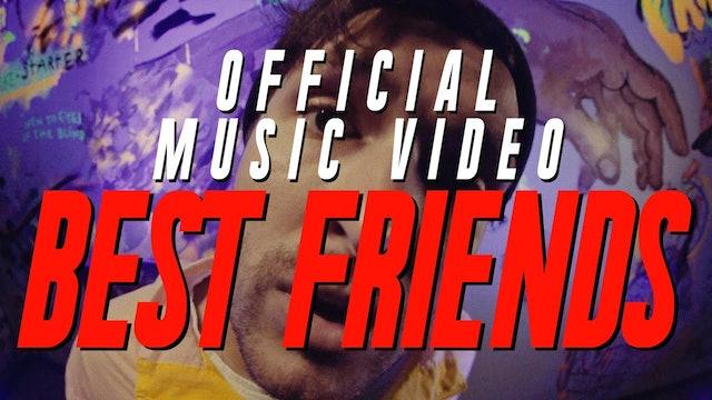 Best Friends (Music Video)