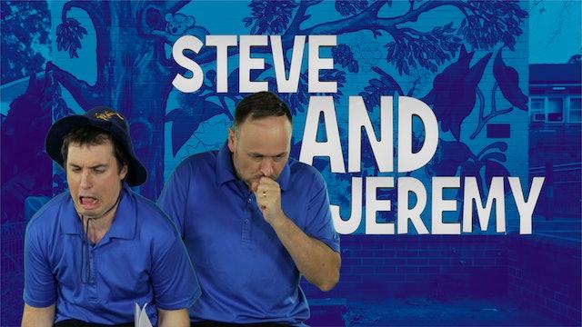 Steve & Jeremy