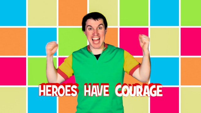Heroes Have Courage