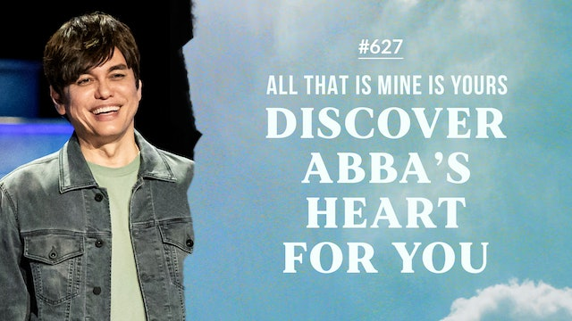 All That Is Mine Is Yours - Discover Abba's Heart For You