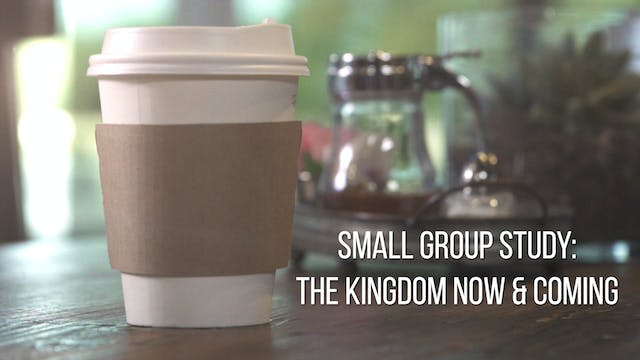 Small Group Study Week 1 - The Kingdo...