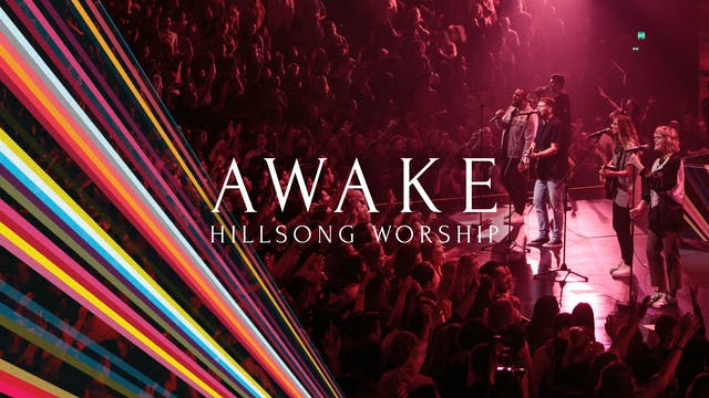 Hillsong Worship: Awake (Live at Worship & Creative Conference)