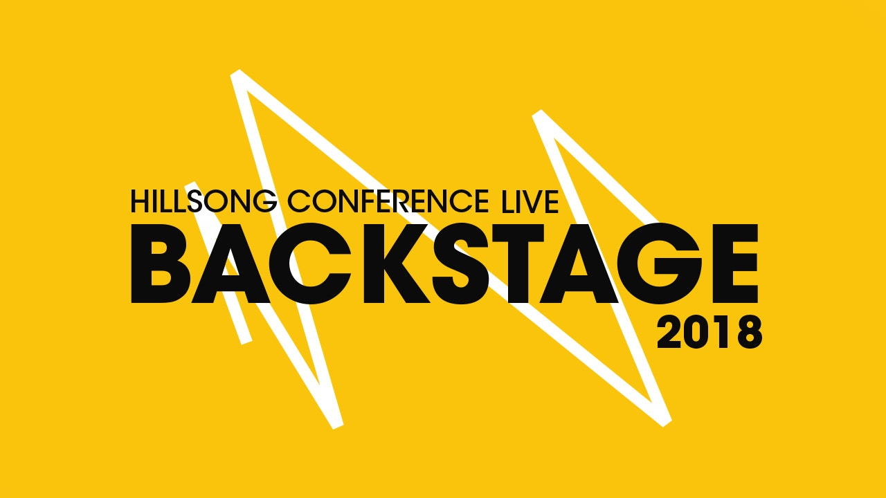 Catch Up: Hillsong Conference Live Backstage 2018