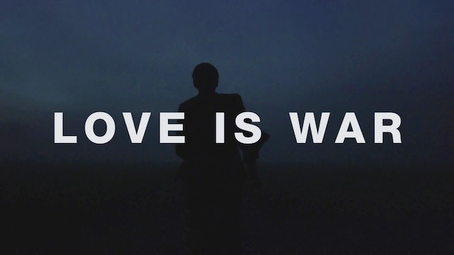Love Is War (Music Video)