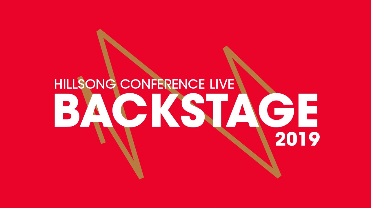Catch Up: Hillsong Conference Live Backstage 2019