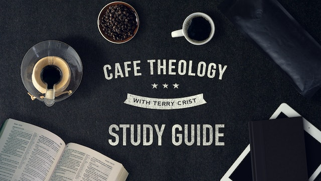 Cafe Theology with Terry Crist - Study Guide