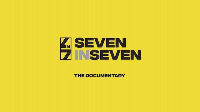 7 in 7 Documentary