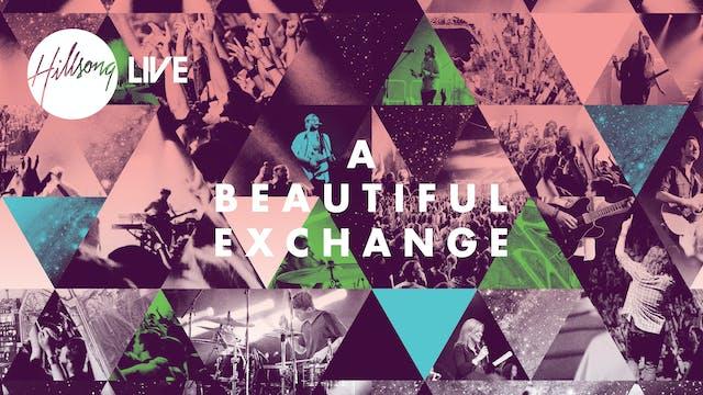 Hillsong Worship: A Beautiful Exchange