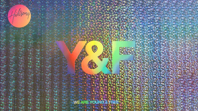 Hillsong Young & Free: We Are Young & Free