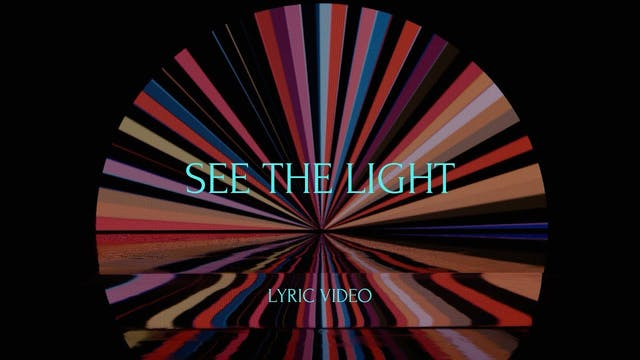See The Light (Lyric Video)