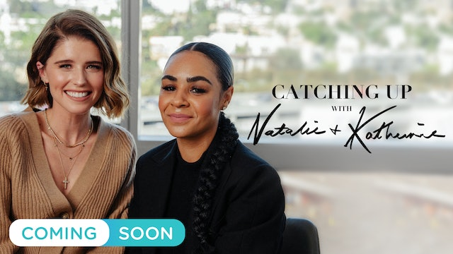 Catching Up With Natalie & Katherine