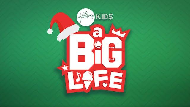 Hillsong Kids: A Big Life - Christmas