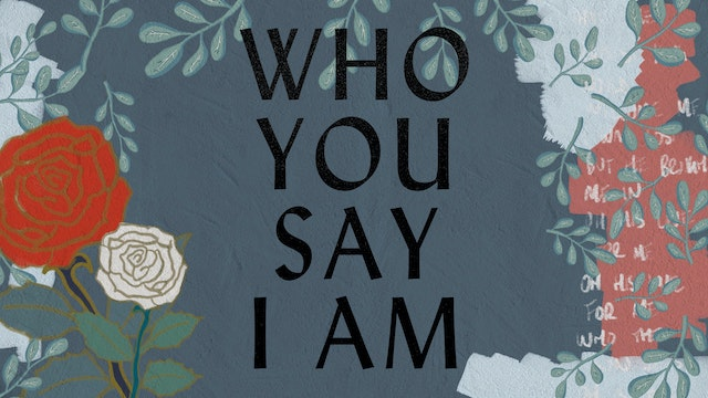 Who You Say I Am (Lyric Video)