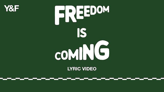 Freedom Is Coming (Lyric Video)