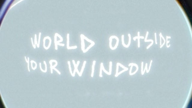 World Outside Your Window (Lyric Video)