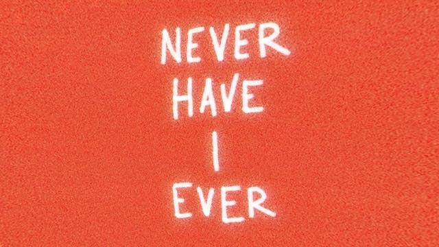 Never Have I Ever (Lyric Video)