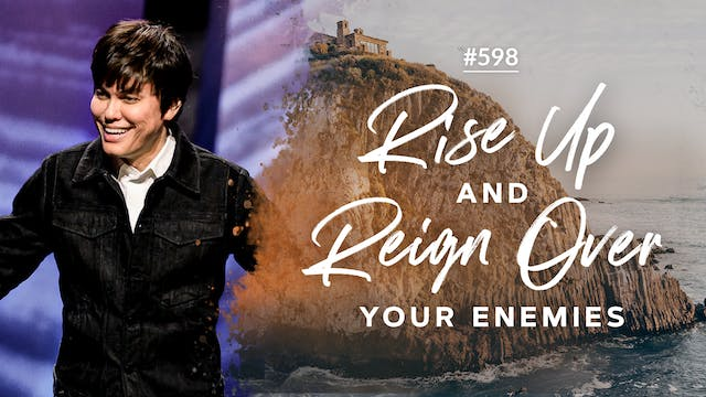 Rise Up And Reign Over Your Enemies