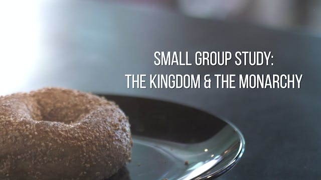 Small Group Study Week 6 - The Kingdo...