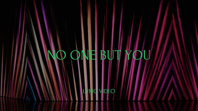 No One But You (Lyric Video)