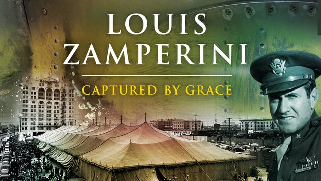 Louis Zamperini Captured By Grace