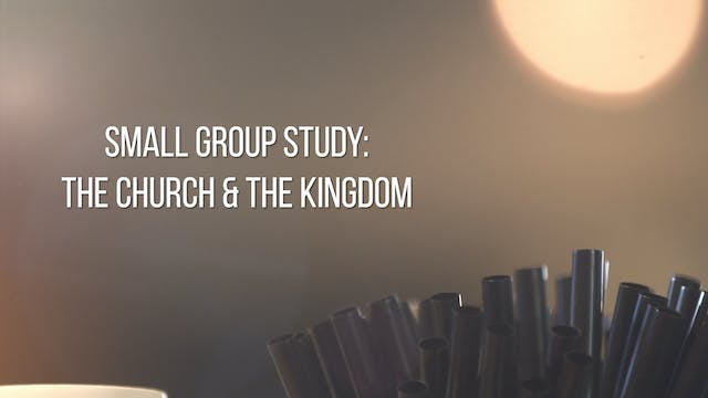 Small Group Study Week 11 - The Churc...
