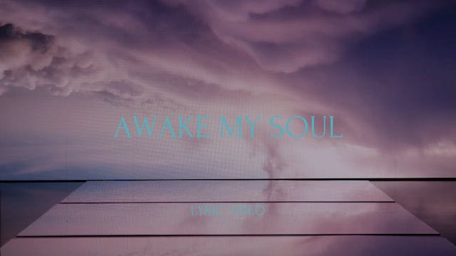 Awake My Soul (Lyric Video)