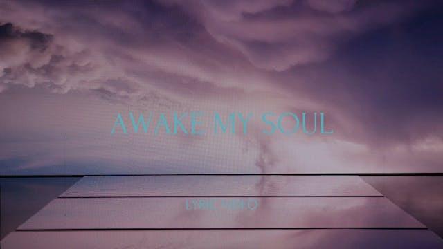 Awake My Soul (Lyric Video)