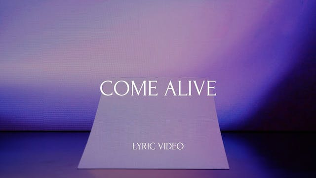 Come Alive (Lyric Video)