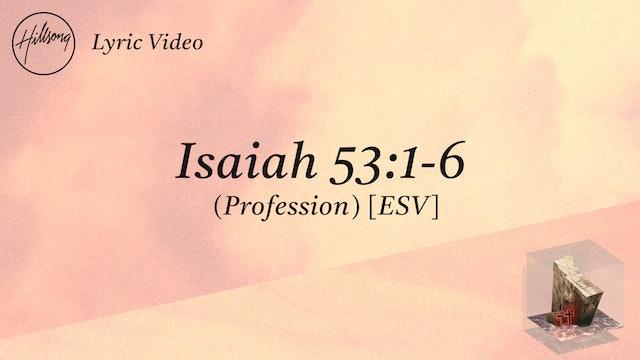 Isaiah 53:1-6 (Profession) [ESV] {Lyric Video}