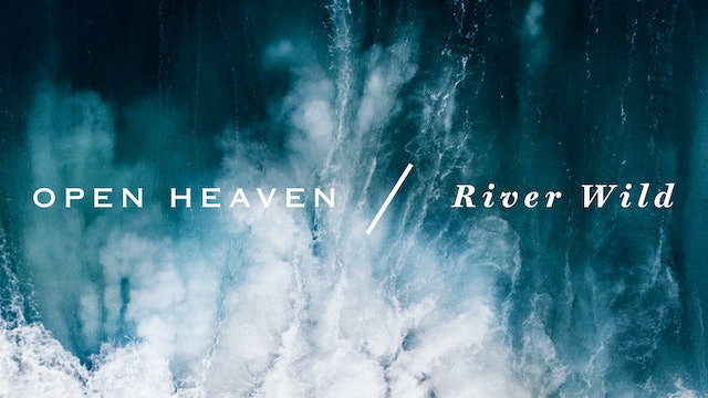 Hillsong Worship: Open Heaven/River Wild