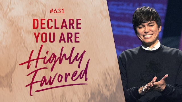 Declare You Are Highly Favored