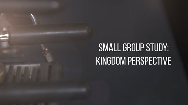 Small Group Study Week 9 - Kingdom Pe...
