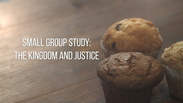 Small Group Study Week 10 - The Kingdom and Justice