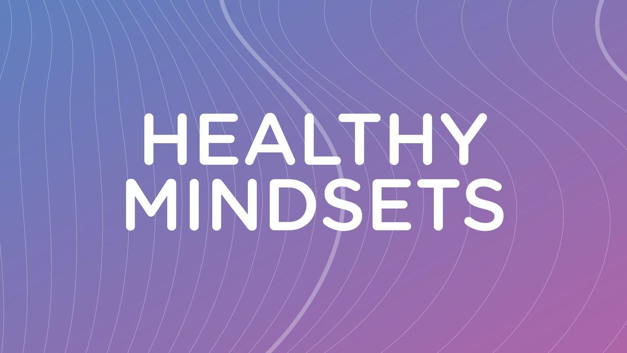 Healthy Mindsets