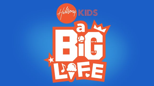 Hillsong Kids: A Big Life