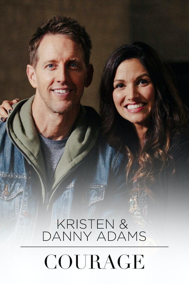 Kristen & Danny Adams - Courage