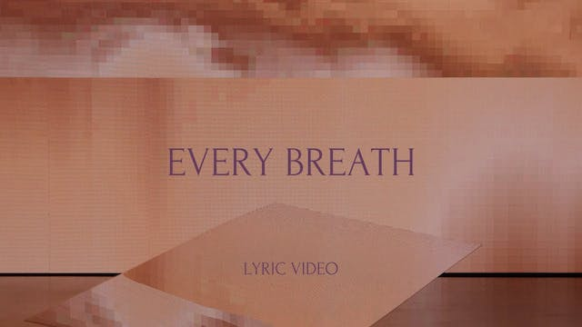 Every Breath (Lyric Video)