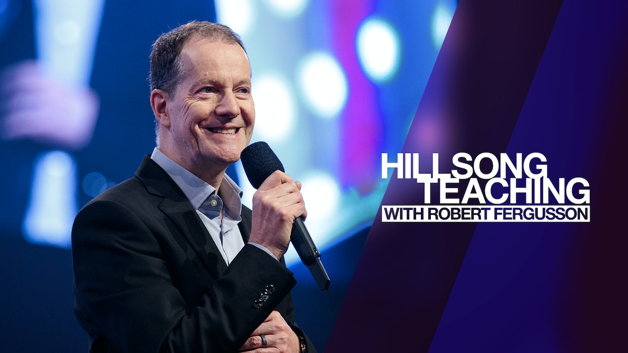 Hillsong Teaching with Robert Fergusson