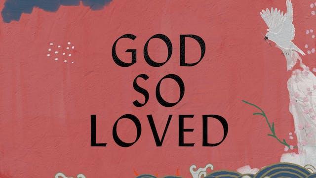 God So Loved (Lyric Video)