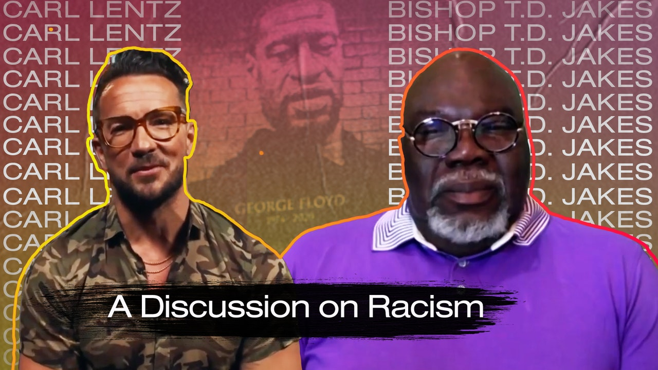 A Discussion on Racism with Carl Lentz & Bishop T.D. Jakes
